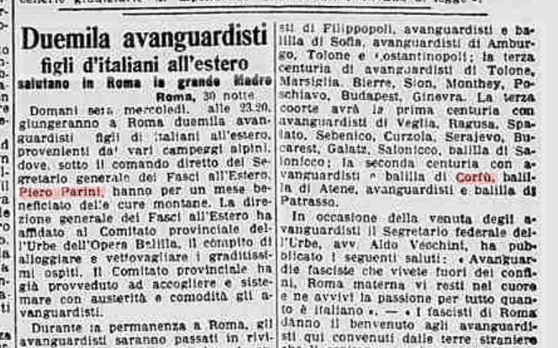 «La Stampa», 29/7/1929: Μεγάλη συγκέντρωση στη Ρώμη της Φασιστικής Νεολαίας Εξωτερικού. Οι νεαροί φασίστες από την Κέρκυρα υπήχθηκαν στην 2η εκατονταερχία της 2ης κοόρτης της λεγεώνας «Legione Romana», μαζί με τους νεολαίους από την Αθήνα και την Πάτρα. Γενικός Διοικητής ήταν ο γνωστός μας Piero Parini.
