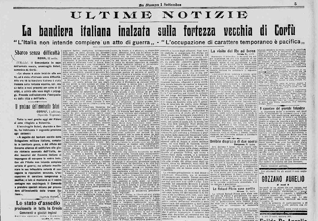 1/9/1923: «Η σημαία της Ιταλίας υψώθηκε στο Παλαιό Φρούριο της Κερκυρας. Η Ιταλία δεν σκοπεύει να πράξει πολεμική ενέργεια. Η προσωρινής φύσης κατάληψη είναι ειρηνική.»